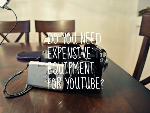 Do you need an expensive camera to make Youtube Videos?