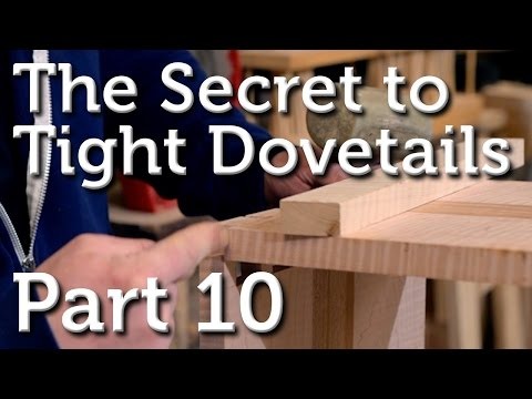The Secret to Tight Dovetails