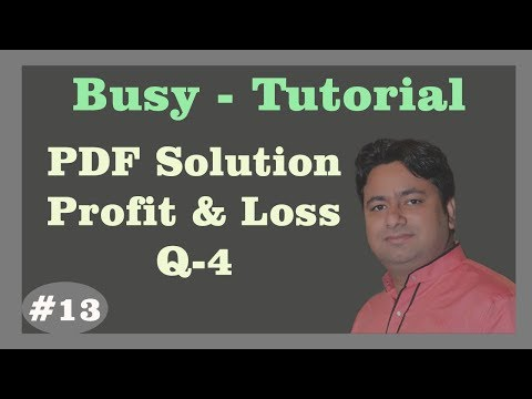 Busy Tutorial - Q4 Profit & Loss Account maintain in Busy 17 | Advance Busy Tutorial by Manoj Sir