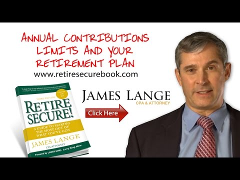 Annual Contributions Limits and Your Retirement Plan