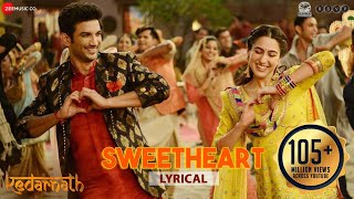 Sweetheart - Lyrical | Kedarnath | Sushant Singh | Sara Ali Khan | Dev Negi | Amit Trivedi