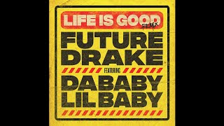 Future - Life Is Good (Remix) Ft. Drake, DaBaby & Lil Baby
