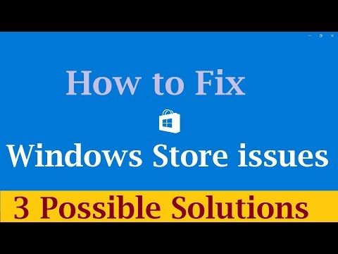 Windows Store Not Working, Crashing and Not Downloading issues in Windows 10 (3 Possible Solutions)