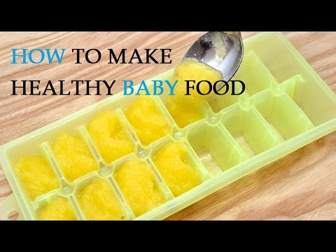 How to Make Healthy Baby Food