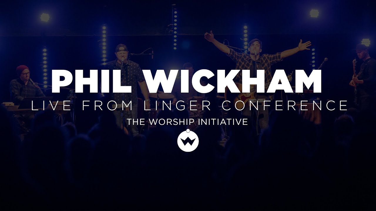 Phil Wickham   Live from Linger Conference