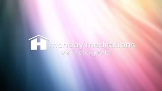 Receiving Divine Guidance Mediation with Sonia Choquette ~ Monday Meditations