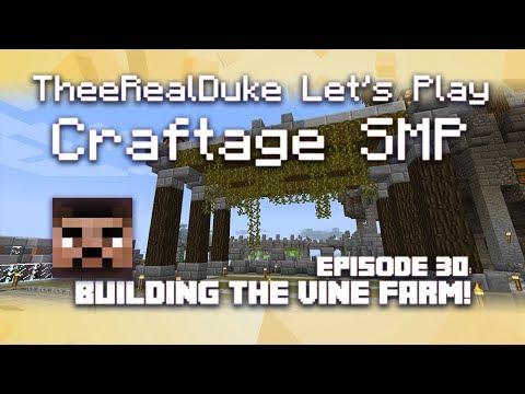 Minecraft -- Craftage Server -- TheeRealDuke Let's Play Episode 30: Building The Vine Farm!
