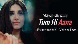 Tum Hi Aana Extended Version Lyrics| Marjaavaan | Tara S , Sidharth M