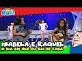 Isabela e Raquel -