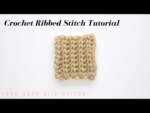 Yarn Over Slip Stitch Crochet Ribbing Tutorial