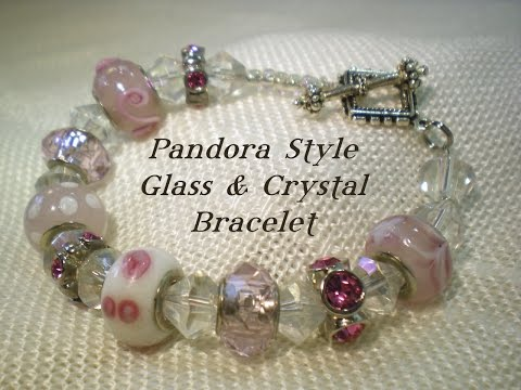 Pandora Style Glass Bead and Crystal Bracelet Video Tutorial