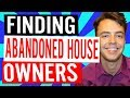 How To Find The Owner Of An Abandoned House