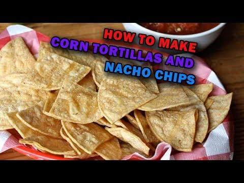 Homemade Corn Tortillas and Nacho Chips