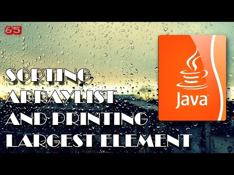 JAVA Sorting ArrayList and printing largest value