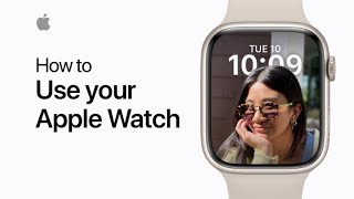 How to use your Apple Watch | Apple Support