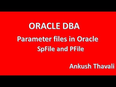 Parameter files in Oracle- PFfile & SPFile