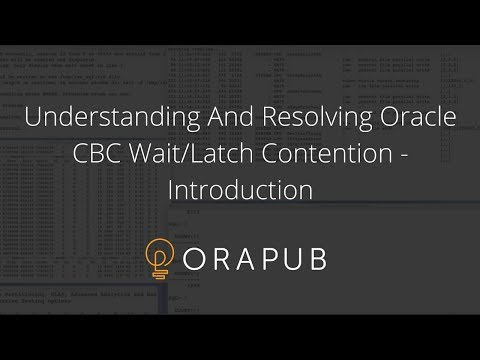 Understanding And Resolving Oracle CBC Wait/Latch Contention - Introduction