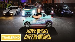 SUPERFAST & SUPERFURIOUS - TRAILER UFFICIALE HD