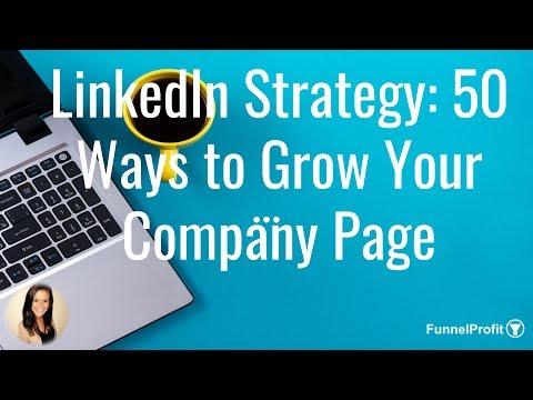 LinkedIn Strategy - 50 Ways to Grow Your Company Page