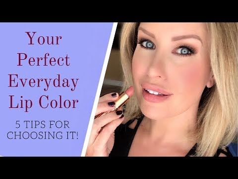How To Find Your Perfect EVERYDAY Lip Color: 5 Tips to Know Before You Go To The Makeup Counter!