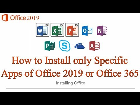 How to Custom Install only Specific Apps of Office 2019/2016 or 365. How to customize Office 2019