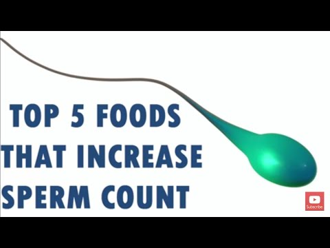 Top 5 foods that increase your sperm count