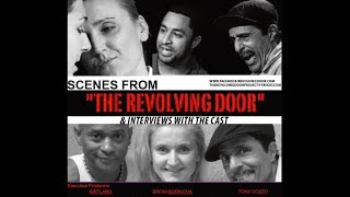SCENES FROM THE REVOLVING DOOR AND INTERVIEWS WITH THE CAST - featuring:Cris Morales - Entertaiment