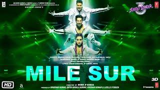 Mile Sur |Street Dancer 3D | Varun, Shraddha, Prabhu D|Navraj H, Shalmali, Sachin Jigar, Divya, Vayu