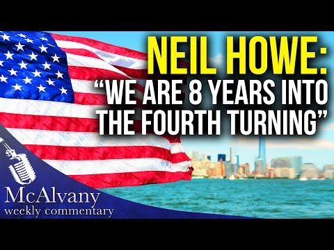"Neil Howe Interview: ""We Are 8 Years Into the Fourth Turning"" What's Next? 