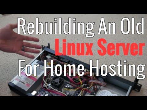 Rebuilding An Old Linux Server For Home Hosting