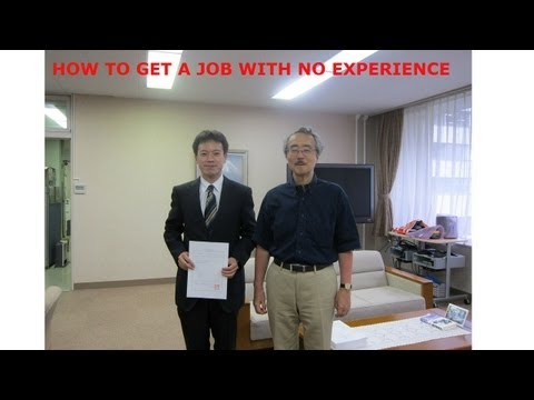 Here Is How To Get A Job With No Experience
