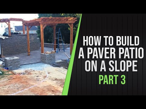 Part 3 - How To Build a Paver Patio on a Slope