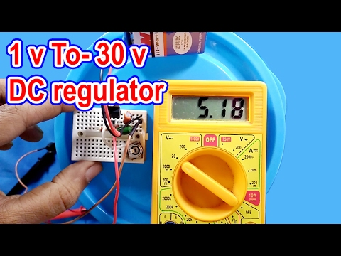 1 v to 30 v DC voltage regulator | How to make