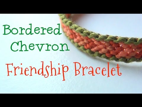 How to Make Friendship Bracelets ♥ Bordered Chevron