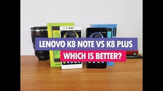 Lenovo K8 Note vs K8 Plus- Which is better to Buy?