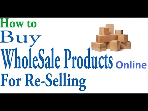 Buy wholesale products online for reselling