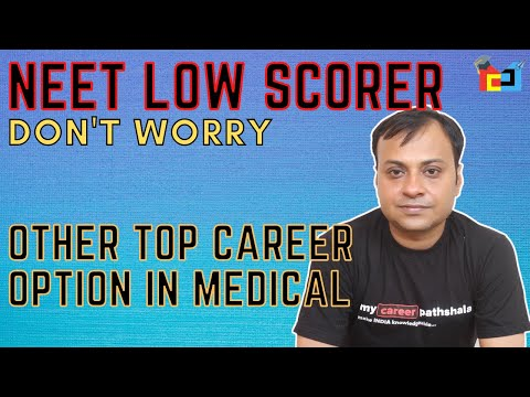 Other career option for low scorer in NEET exam which are in high demand