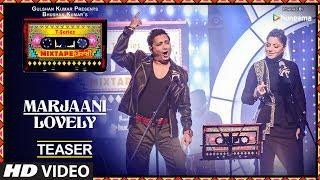 T-Series Mixtape Punjabi: Marjaani / Lovely (Teaser) | Sukhwinder Singh | Kanika Kapoor