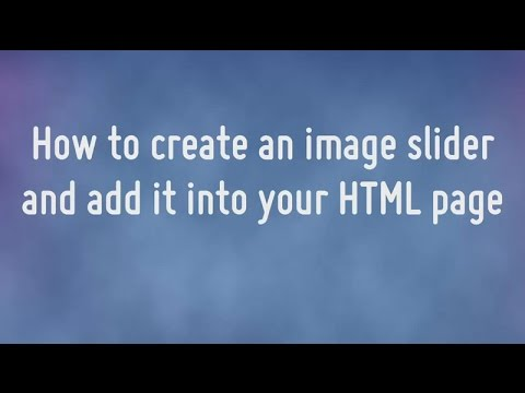 How to create an image slider and add it into your HTML File