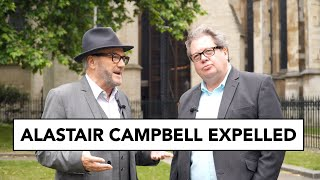 Mike Graham & George Galloway at Westminster: Alastair Campbell's expulsion from the Labour Party