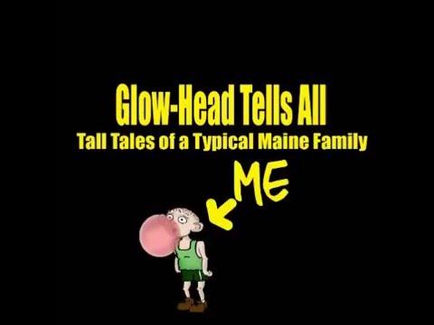 Glow-Head Tells All