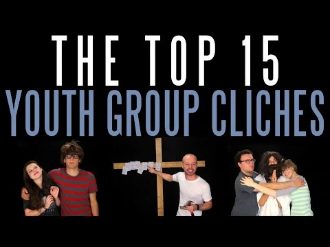 The Top 15 Youth Group Clichés | Messy Mondays