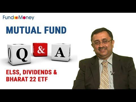Mutual Fund Q&A, ELSS, Dividends, Bharat 22 ETF, December 22, 2017