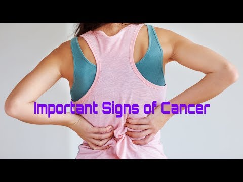 IMPORTANT SIGNS AND SYMPTOMS OF CANCER.