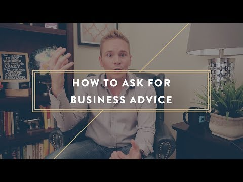 How to Ask for Business Advice and Mentorship
