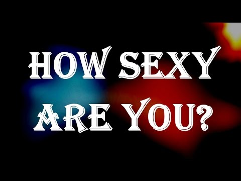 How Sexy Are You?