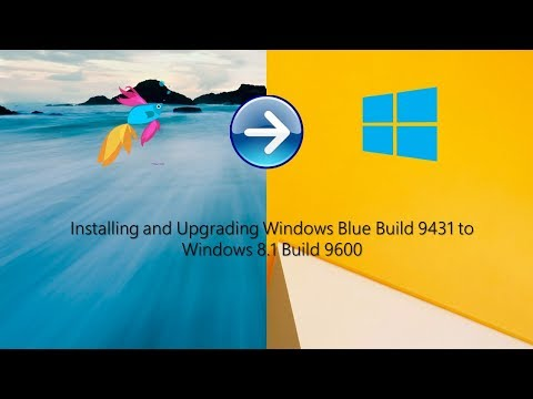 Installing and Upgrading Windows Blue Build 9431 to Windows 8.1 Build 9600
