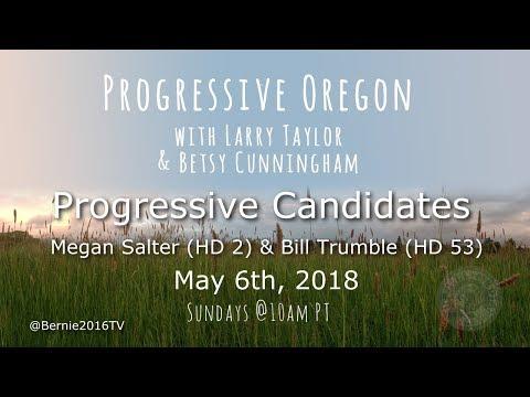Progressive Oregon with Larry & Betsy -  Guests Megan Salter (HD 2) & Bill Trumble (HD 53)