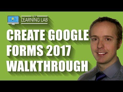 Create A Google Form [2017] Complete Walkthrough