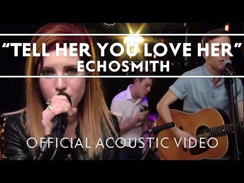 Song of The Week: Tell Her You Love Her - Echosmith